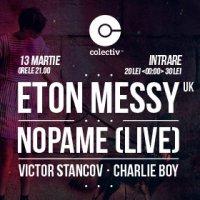 ETON MESSY [UK] | Nopame [live] | Victor Stancov | Charlie Boy