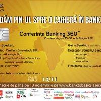 Bank to Basics – Iti dam PIN-ul spre o cariera in banking!