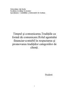 Timpul si Comunicarea - Traditiile ca Forma de Comunicare - Rolul Agentului Financiar-Contabil in Respectarea si Promovarea Traditiilor Categoriilor de Clienti - Pagina 1