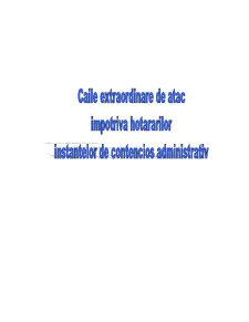 Caile Extraordinare de Atac Impotriva Hotararilor Instantelor de Contencios Administrativ - Pagina 1