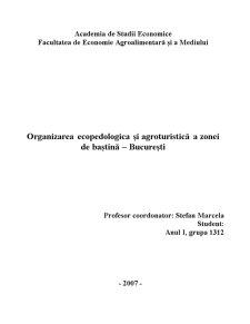 Organizarea Ecopedologica și Agroturistică a Zonei de Baștină - București - Pagina 1