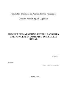 Proiect de Marketing pentru Lansarea unei Afaceri în Domeniul Turismului Rural - Pagina 1