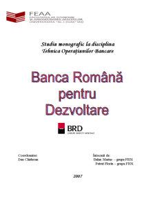 Studiu Monografic la Disciplina Tehnica Operatiunilor Bancare - Banca Romana pentru Dezvoltare - Pagina 1