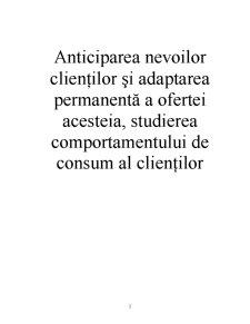 Anticiparea Nevoilor Clientilor si Adaptarea Permanenta a Ofertei Acesteia, Studierea Comportamentului de Consum al Clientilor - Pagina 2