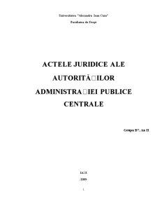 Actele Juridice ale Autorităților Administrației Publice Centrale - Pagina 1