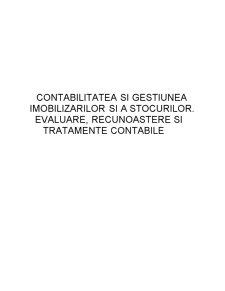 Contabilitatea si Gestiunea Imobilizarilor si a Stocurilor. Evaluare, Recunoastere si Tratamente Contabile - Pagina 1