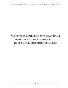 Proiectarea Bazelor de Date Relaționale pentru Gestionarea unei Biblioteci de CD-uri Folosind Microsoft Access - Pagina 2