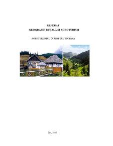 Geografie Rurala si Agroturism - Agroturismul in Judetul Suceava - Pagina 1