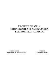 Proiect de An la Organizarea și Amenajarea Teritoriului Agricol - Pagina 1