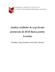 Analiza Creditelor în Scop Locativ Promovate de BCR BPL - Pagina 1
