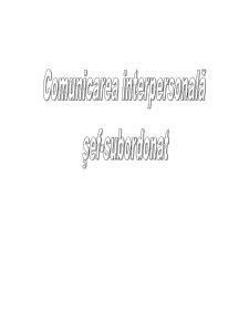 Comunicarea Interpersonala Sef-Subordonat - Pagina 1