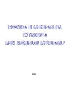 Inovarea in Asigurari sau Extinderea Ariei Riscurilor Asigurabile - Pagina 1
