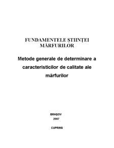 Fundamentele Stiintei Marfurilor - Metode Generale de Determinare a Caracteristicilor de Calitate ale Marfurilor - Pagina 1