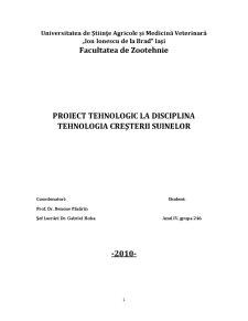 Proiect Tehnologic la Disciplina Tehnologia Cresterii Suinelor - 1500 de Capete - Pagina 1