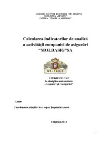 Calcularea Indicatorilor de Analiză a Activității Companiei de Asigurări Moldasig SA - Pagina 1