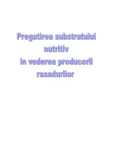 Pregatirea Substratului Nutritiv in Vederea Producerii Rasadurilor - Pagina 1