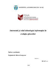 Internetul și Rolul Tehnologiei Informației în Evoluția Afacerilor - Pagina 1