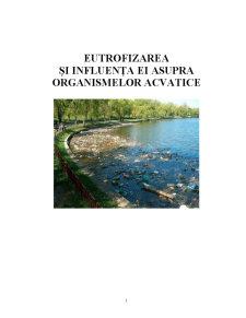 Eutrofizarea si Influenta Lor asupra Organismelor - Pagina 1