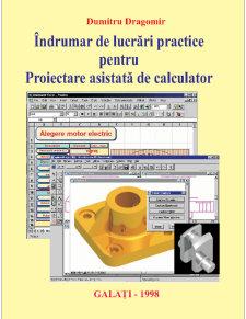 Îndrumar de Lucrări Practice pentru Proiectare Asistată de Calculator - Pagina 1