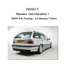 Dinamica autovehiculelor 1 - BMW E36 Touring 1.6 Benzina 75 kw - Pagina 2