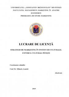 Strategii de marketing in institutii culturale - centrul cultural Pitesti - Pagina 1