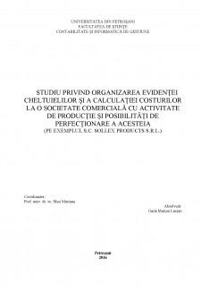 Studiu privind organizarea evidenței cheltuielilor și a calculației costurilor la o societate comercială cu activitate de producție și posibilități de perfecționare a acesteia - Pagina 1