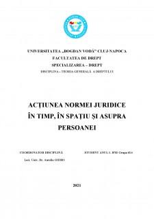 Acțiunea normei juridice în timp, în spațiu și asupra persoanei - Pagina 1