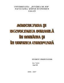 Agricultura si Dezvoltarea Durabila in Romania si in Uniunea Europeana - Pagina 1