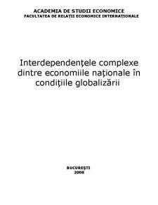 Interdependențele Complexe dintre Economiile Naționale în Condițiile Globalizării - Pagina 1
