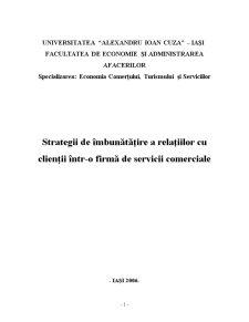 Strategii de Îmbunătățire a Relațiilor cu Clienții într-o Firmă de Servicii Comerciale - Pagina 2