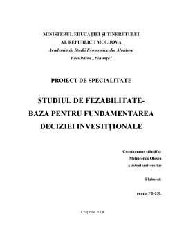 Proiect - Studiul de Fezabilitate - Baza pentru Fundamentarea Deciziei Investitionale