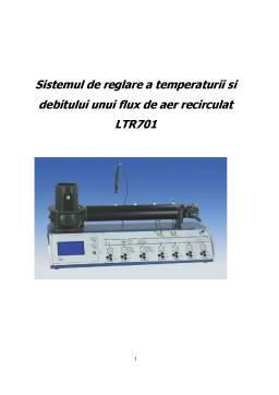 Proiect - Sistemul de Reglare a Temperaturii și Debitului unui Flux de Aer Recirculat LTR701