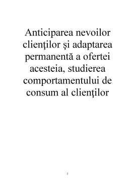 Referat - Anticiparea Nevoilor Clientilor si Adaptarea Permanenta a Ofertei Acesteia, Studierea Comportamentului de Consum al Clientilor