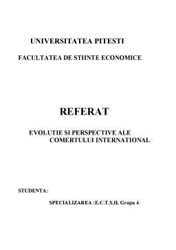 Referat - Evolutie si Perspective in Comertul International