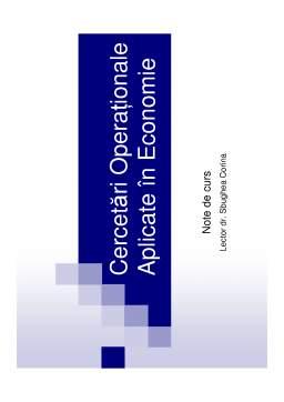 Curs - Cercetări Operaționale Aplicate în Economie