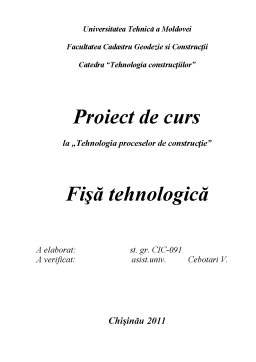 Proiect - Tehnologia Constructiilor - Fisa Tehnologica