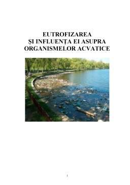 Referat - Eutrofizarea si Influenta Lor asupra Organismelor