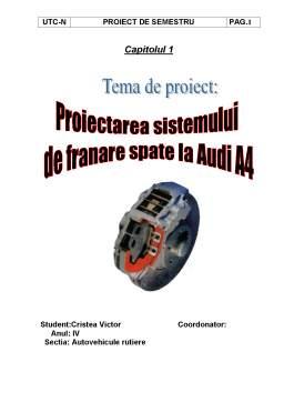 Proiect - Sistem Franare Audi A4