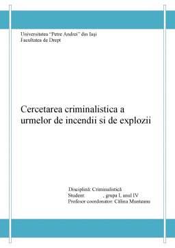Proiect - Cercetarea criminalistică a urmelor de incendii și de explozii