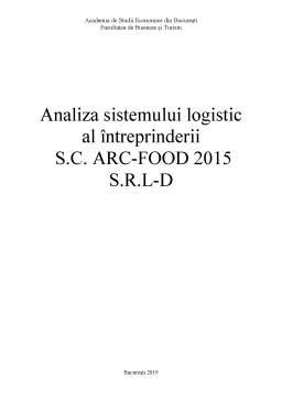 Proiect - Analiza sistemului logistic al întreprinderii SC Arc-Food 2015 SRL-D
