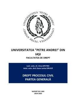 Curs - Drept procesual civil 2019 - Partea generala suport, curs revizuit