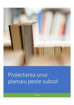 Proiect - Proiectarea unui planșeu peste subsol