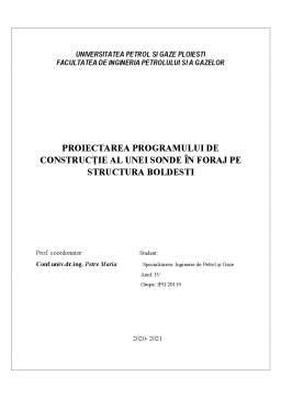 Proiect - Proiectarea programului de construcție al unei sonde în foraj pe structura Boldesti
