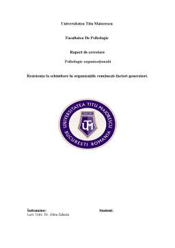 Proiect - Rezistența la schimbare în organizațiile românești-factori generatori