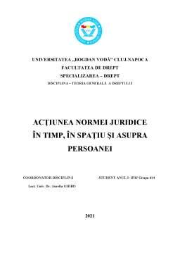 Referat - Acțiunea normei juridice în timp, în spațiu și asupra persoanei