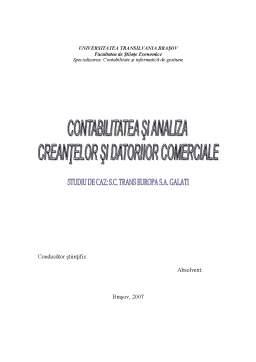Licență - Contabilitatea si Analiza Creantelor si Datoriilor Comerciale - SC Trans Europa SA Galati