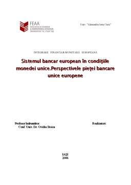 Referat - Sistemul Bancar European in Conditiile Monedei Unice - Perspectivele Pietei Bancare Unice Europene
