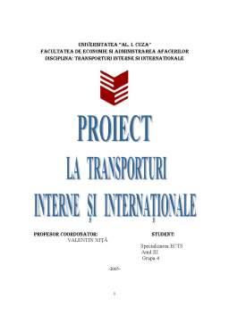 Proiect - Proiect la Transporturi Interne si Internationale