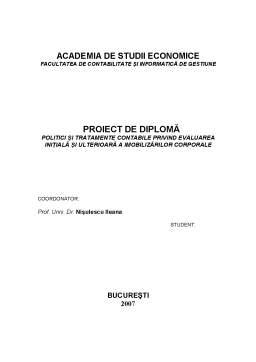 Proiect - Politici și Tratamente Contabile privind Evaluarea Inițială și Ulterioară a Imobilizărilor Corporale