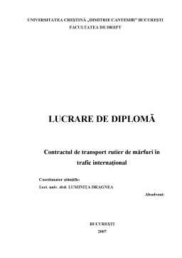 Licență - Contractul de Transport Rutier de Mărfuri în Trafic Internațional